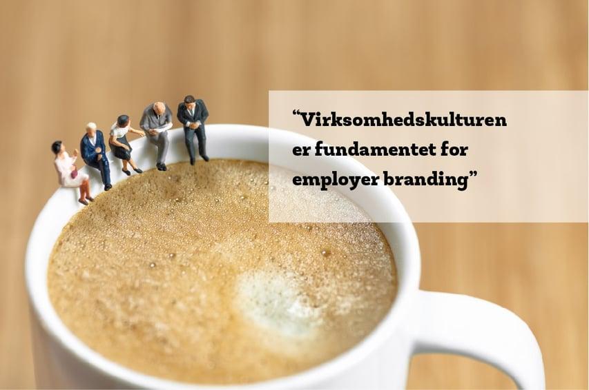 Virksomhedskulturen er fundamentet for employer branding.jpg